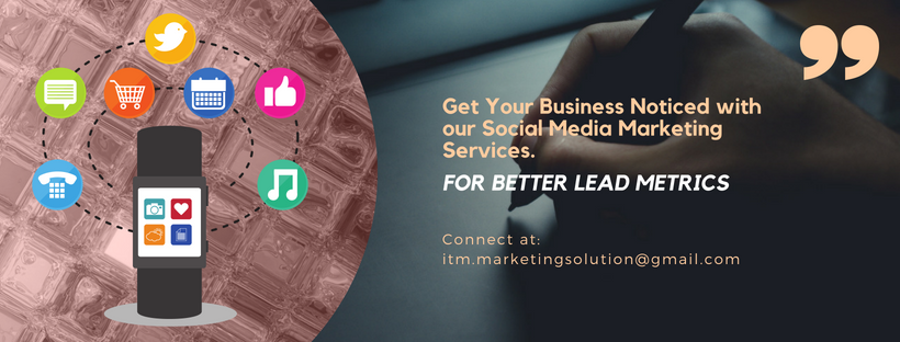 Get your Business noticed with our social media marketing Services. Connect at: itm.marketingsolution@gmail.com
